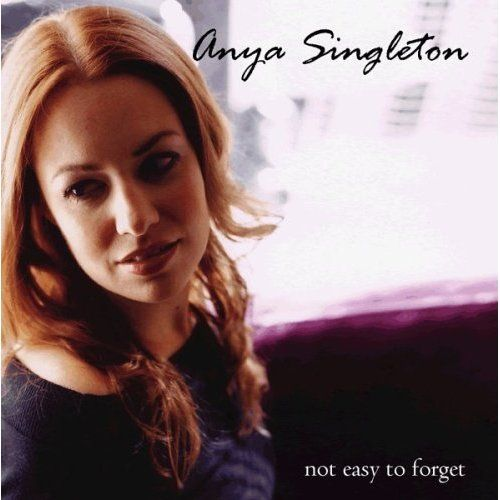 Anya Singleton - Not Easy To Forget