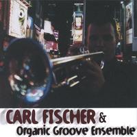Carl Fischer - Organic Groove Ensemble